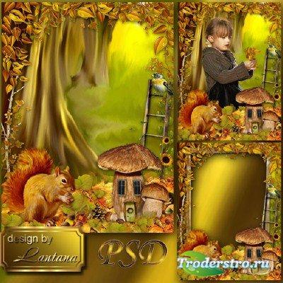 Детский исходник и рамка - Осенняя сказка ходит по лесу неслышно