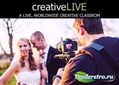 CreativeLive — Wedding Cinematography with Rob Adams & Vanessa Joy (2012)