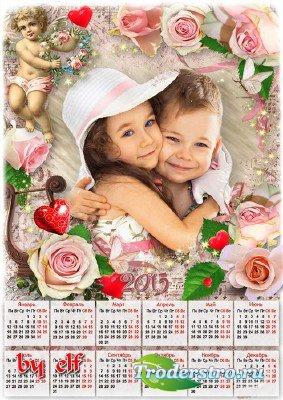 Романтический календарь 2015 с рамкой для фото - Любовь! Она не просто слов ...