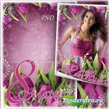 Рамка для фото - Тюльпаны к празднику