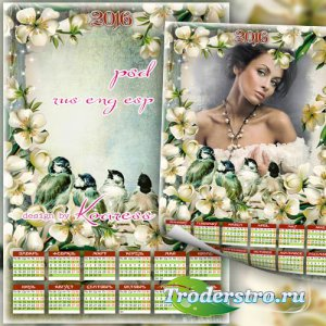 Весенний календарь-рамка на 2016 с цветами и птицами - В окно повеяло весно ...
