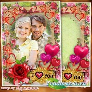 Рамка для фото к Дню Влюбленных - Дивной розой в душе пусть любовь расцвета ...